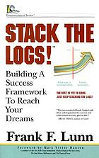 Stack the logs! : building a success framework to reach your dreams
