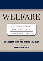 Welfare : a documentary history of U.S. policy and politics