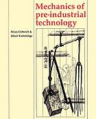 Mechanics of pre-industrial technology : an introduction to the mechanics of ancient and traditional material culture