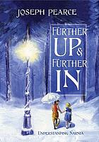 Further up & further in : understanding Narnia