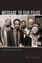 Message to our folks : the art ensemble of Chicago