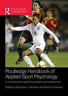 Handbook of applied sport psychology : a comprehensive guide for students and practitioners