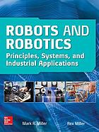 Robots and robotics : principles, systems, and industrial applications
