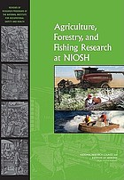 Agriculture, forestry, and fishing research at NIOSH : reviews of research programs of the National Institute for Occupational Safety ahd [sic] Health