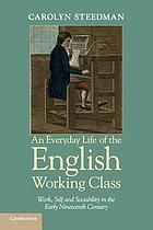 An everyday life of the English working class : work, self and sociability in the early nineteenth century