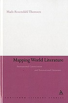 Mapping world literature : international canonization and transnational literatures
