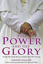 The power and the glory : Pope John Paul II and the modern world