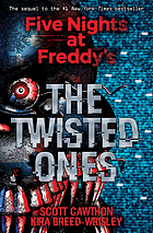 Five nights at Freddy's : the twisted ones