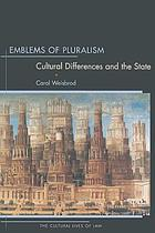 Emblems of Pluralism : Cultural Differences and the State.