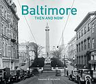 Baltimore then & now