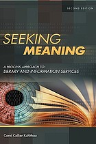 Seeking meaning a process approach to library and information services.