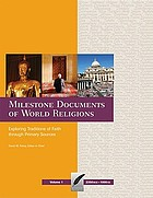 Milestone documents of world religions : exploring traditions of faith through primary sources