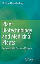 Plant biotechnology and medicinal plants : periwinkle, milk thistle and foxglove