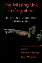 The missing link in cognition : origins of self-reflective consciousness
