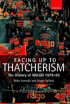 Facing up to Thatcherism : the history of NALGO 1979-1093