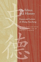 On Ethics and History: Essays and Letters of Zhang Xuecheng