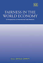 Fairness in the world economy : US perspectives on international trade relations
