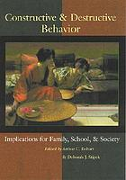 Constructive & destructive behavior : implications for family, school, & society
