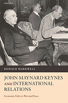 John Maynard Keynes and international relations : economic paths to war and peace