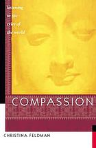 Compassion : Listening to the Cries of the World.