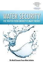 Water security : the water-food-energy-climate nexus : the World Economic Forum water initiative