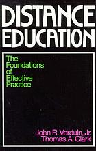 Distance education : the foundations of effective practice