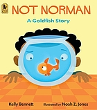 Not Norman : a goldfish story