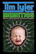 Memetics : memes and the science of cultural evolution