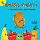 Couch potato : a story about making healthy choices