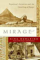 Mirage : Napoleon's scientists and the unveiling of Egypt