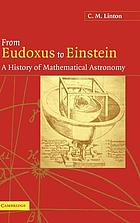 From Eudoxus to Einstein : a history of mathematical astronomy