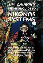 Jim Church's essential guide to Nikonos systems.