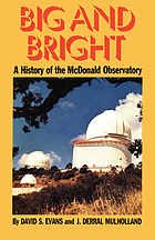 Big and bright : a history of the McDonald Observatory