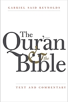 The Qur'ān and the Bible : text and commentary