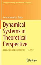 Dynamical systems in theoretical perspective : Łódź, Poland December 11-14, 2017