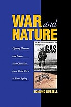 Peaceful warfare : fighting humans and insects with chemicals from World War I to Silent Spring