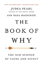 The book of why : the new science of cause and effect