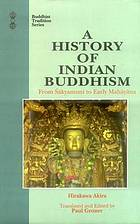 A history of Indian Buddhism : from Śākyamuni to early Mahāyāna