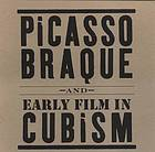 Picasso, Braque and early film in Cubism : April 20-June 23, 2007, PaceWildenstein : [Exhibition catalogue