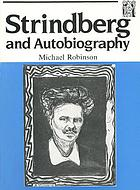 Strindberg and autobiography : writing and reading a life.
