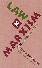 Law and Marxism : a general theory.