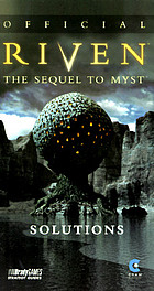 Official Riven, the sequel to Myst : hints and solutions