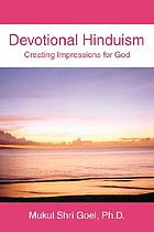 Devotional Hinduism : creating impressions for God