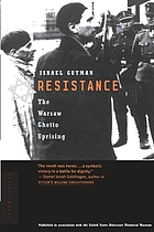 Resistance : the Warsaw Ghetto uprising