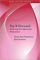 Pay it forward : mentoring new information professionals
