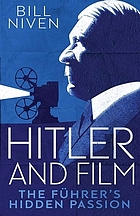 Hitler and film : the Führer's hidden passion