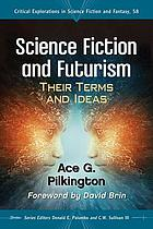Science fiction and futurism : their terms and ideas
