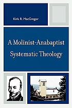 A Molinist-Anabaptist systematic theology