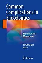 Common complications in endodontics : prevention and management