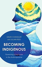 Becoming indigenous : governing imaginaries in the anthropocene